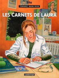 Tendre banlieue T20 : Les carnets de Laura (0), bd chez Casterman de Tito