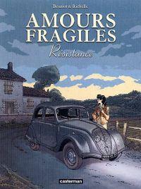 Amours fragiles T5 : Résistances (0), bd chez Casterman de Richelle, Beuriot, Osuch