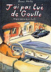 J'ai pas tué de Gaulle : ... mais ça a bien failli (0), bd chez Gallimard de Heitz