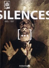 [...]* *Silences T1, bd chez Ankama de Combrexelle, Haddad