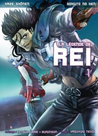 Hokuto no Ken - La légende de Rei T1, manga chez Kazé manga de Hara, Buronson, Nekoi