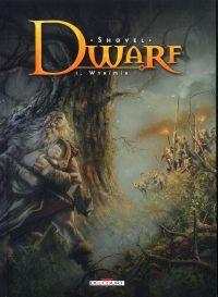 Dwarf T1 : Wyrïmir (0), bd chez Delcourt de Shovel, Fogolin, Civiello