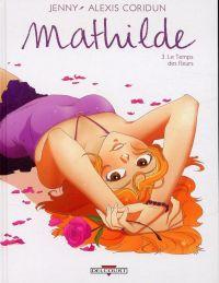 Mathilde T3 : Le temps des fleurs (0), bd chez Delcourt de Coridum, Jenny, Rigolet