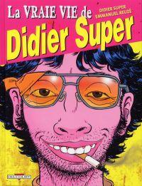 La vraie vie de Didier Super, bd chez Delcourt de Super, Reuzé