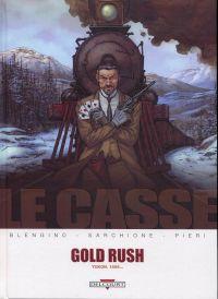 Le casse T5 : Gold rush, bd chez Delcourt de Blengino, Sarchione, Pieri