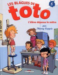 Les blagues de Toto T8 : L'élève dépasse le mètre (0), bd chez Delcourt de Coppée, Lorien