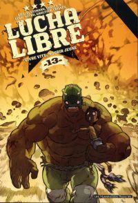 Lucha libre T13 : Vivre vite, mourir jeune, comics chez Les Humanoïdes Associés de Frissen, Gaubert, Roux, Witko, Gaultier, Bill, Mense