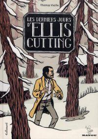 Les derniers Jours d'Ellis Cutting, bd chez Gallimard de Vieille