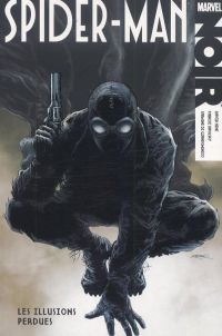 Marvel Noir – Spider-Man, T1 : Les illusions perdues (0), comics chez Panini Comics de Hine, Sapolsky, Di Giandomenico, Zircher
