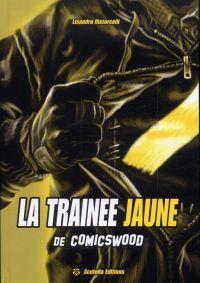 La trainée jaune T1 : de Comicswood (0), comics chez Scutella Editions de Ristorcelli