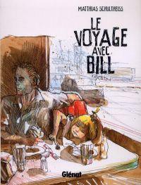 Le voyage avec Bill, bd chez Glénat de Schultheiss