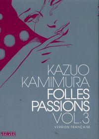 Folles passions T3, manga chez Kana de Kamimura