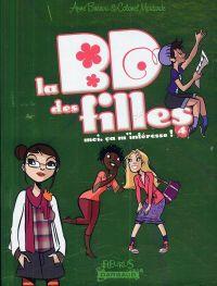 La b.D. des filles T4 : Moi, ça m'intéresse ! (0), bd chez Dargaud de Baraou, Colonel Moutarde