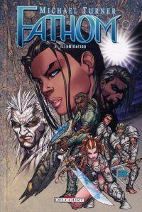 Fathom T3 : Illumination (0), comics chez Delcourt de Krul, Turner, Turnbull, Strain, Steigerwald, Moràn, Mounts