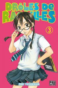 Drôles de racailles T3, manga chez Pika de Yoshikawa