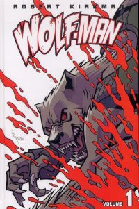 Wolf-Man T1, comics chez Merluche Comics de Kirkman, Howard