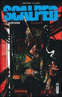 Scalped T2 : Casino boogie, comics chez Urban Comics de Aaron, R.M. Guéra, Brusco, Jock