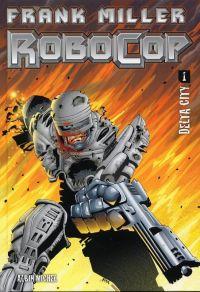 Robocop (vol.1) T1 : Delta City (0), comics chez Albin Michel de Miller, Juan Jose Ryp, Nimbus