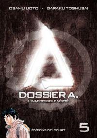 Dossier A. T5 : L'inaccessible vérité (0), manga chez Delcourt de Toshusai, Uoto