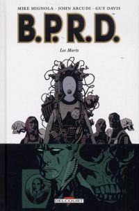B.P.R.D. T4 : Les morts (0), comics chez Delcourt de Mignola, Arcudi, Davis, Stewart