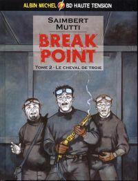 Break point T2 : Le cheval de Troie (0), bd chez Albin Michel de Saimbert, Mutti