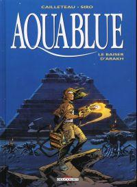 Aquablue T10 : Le baiser d'Arakh (0), bd chez Delcourt de Cailleteau, Blanchard, Vatine, Siro, Saint-Jore