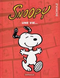 Snoopy T37 : Une vie... (0), comics chez Dargaud de Schulz