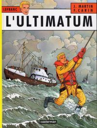 Lefranc T16 : L'ultimatum (0), bd chez Casterman de Martin, Desmit, Carin