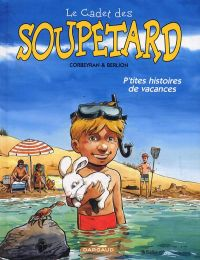 Le cadet des Soupetard : P'tites histoires de vacances (0), bd chez Dargaud de Corbeyran, Berlion