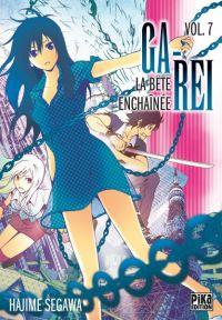 Ga-Rei - La bête enchaînée T7, manga chez Pika de Segawa