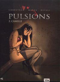 Pulsions T2 : Camille (0), bd chez 12 bis de Malka, Corbeyran, Defali, Paganotto
