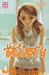 100 pourcent Doubt T4, manga chez Kazé manga de Kaneyoshi