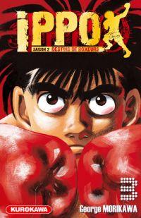 Ippo – Saison 2 - Destins de boxeurs, T3, manga chez Kurokawa de Morikawa