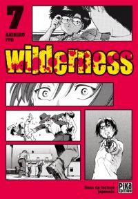 Wilderness T7, manga chez Pika de Itô