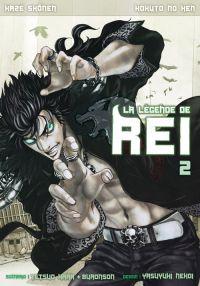 Hokuto no Ken - La légende de Rei T2, manga chez Kazé manga de Hara, Buronson, Nekoi