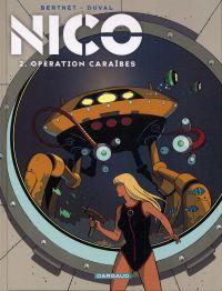 Nico T2 : Opération Caraïbes (0), bd chez Dargaud de Duval, Berthet, Hubert
