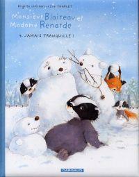 Monsieur Blaireau et Madame Renarde T4 : Jamais tranquille ! (0), bd chez Dargaud de Luciani, Tharlet