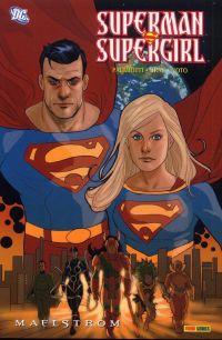 Superman - Supergirl : Maelstrom (0), comics chez Panini Comics de Gray, Palmiotti, Noto, Schwager