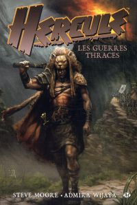 Hercule T1 : Les guerres thraces (0), comics chez Milady Graphics de Moore, Wijaya, Imaginary friends studio, Chin