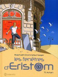 Les fenêtres d'Eristom T1 : Artan (0), bd chez Soleil de Drommelschlager