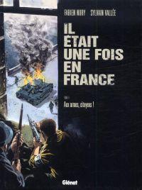Il était une fois en France T4 : Aux armes, citoyens ! (0), bd chez Glénat de Nury, Vallée, Delf