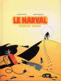 Le narval T2 : Terrain vague (0), bd chez Treize étrange de Supiot, Beuzelin, Bessonneau