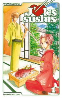 J'aime les sushis T1, manga chez Delcourt de Komura