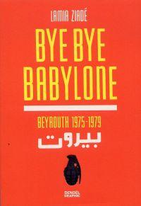 Bye bye Babylone, bd chez Denoël de Ziadé
