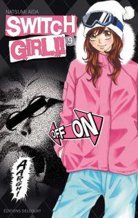 Switch girl  T9, manga chez Delcourt de Aida