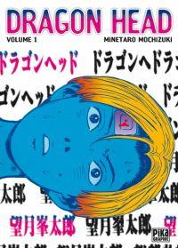 Dragon Head T1, manga chez Pika de Mochizuki