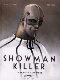 Showman killer T1 : Un héros sans coeur, bd chez Delcourt de Jodorowsky, Fructus