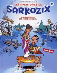 Les aventures de Sarkozix T2 : Et ils coulèrent des jours heureux... (0), bd chez Delcourt de Lupano, Bazile, Maffre