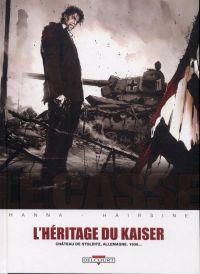 Le casse T6 : L'Héritage du Kaiser, bd chez Delcourt de Hanna, Hairsine, Lamirand