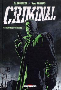 Criminal T5 : Pauvres pécheurs (0), comics chez Delcourt de Brubaker, Phillips, Staples